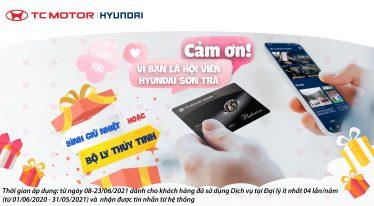 Cảm ơn vì bạn là Hội viên Hyundai Sơn Trà